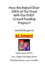 How We Raised Over 245% of Our Goal with Our First Crowd-Funding Project!
