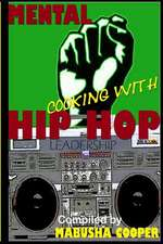 Mental Cooking with Hip Hop