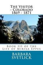 The Visitor - Colorado 1869 - 1871