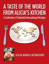 A Taste of the World from Alicia's Kitchen