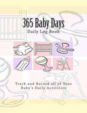 365 Baby Days Daily Log Book