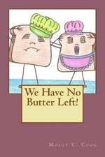 We Have No Butter Left!