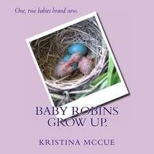Baby Robins Grow Up.