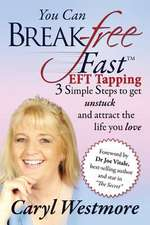 You Can Break Free Fast Eft Tapping