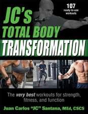 JC's Total Body Transformation