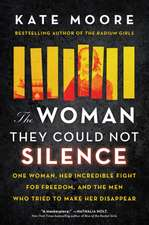 The Woman They Could Not Silence: The Timeless Story of an Outspoken Woman and the Men Who Tried to Make Her Disappear