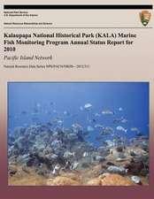 Kalaupapa National Historical Park (Kala) Marine Fish Monitoring Program Annual Status Report for 2010