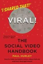 Viral! the Social Video Handbook