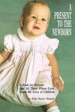 A Present to the Newborn