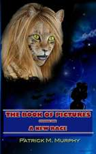 The Book of Pictures - A New Race:  Discovering Gods Has a Plan for Your Life