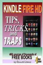 Kindle Fire HD Tips, Tricks and Traps