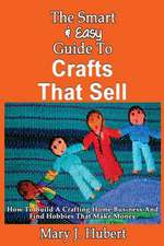 The Smart & Easy Guide to Crafts That Sell
