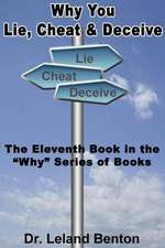 Why You Lie, Cheat & Deceive
