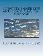Identity, Inner Life and Psychological Change