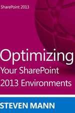 Optimizing Your Sharepoint 2013 Environments