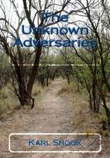 The Unknown Adversaries