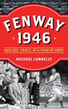 Fenway 1946: Red Sox, Peace and a Year of Hope