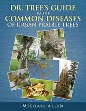 Dr. Tree S Guide to the Common Diseases of Urban Prairie Trees