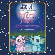 Axolotl the Water Dragon and Princess Yolotli
