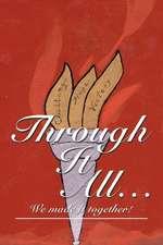 Through It All...