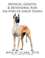 Medical, Genetic & Behavioral Risk Factors of Great Danes