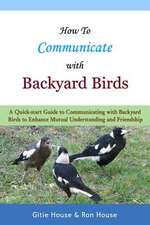 How to Communicate with Backyard Birds