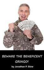 Beware the Beneficent Gringo!