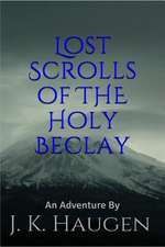 Lost Scrolls of the Holy Beclay