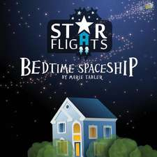 Star Flights Bedtime Spaceship