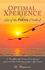Optimal Xperience & Art of the Focus Method