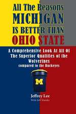 All the Reasons Michigan Is Better Than Ohio State