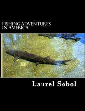 Fishing Adventures in America