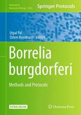 Borrelia burgdorferi: Methods and Protocols