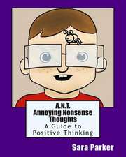 A.N.T. Annoying Nonsense Thoughts