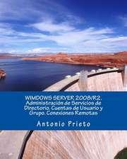 Wimdows Server 2008/R2. Administracion de Servicios de Directorio. Cuentas de Usuario y Grupo. Conexiones Remotas