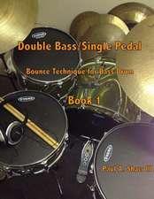 Double Bass/Single Pedal