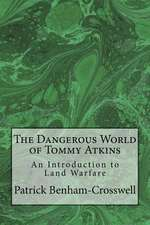 The Dangerous World of Tommy Atkins