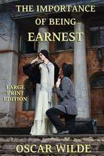 The Importance of Being Earnest - Large Print Edition