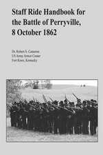 Staff Ride Handbook for the Battle of Perryville, 8 October 1862