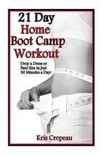21 Day Home Boot Camp Workout