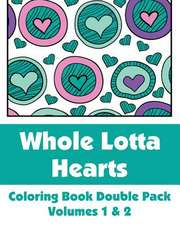 Whole Lotta Hearts Coloring Book Double Pack (Volumes 1 & 2)