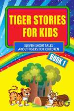 Tiger Stories for Kids - Book 1