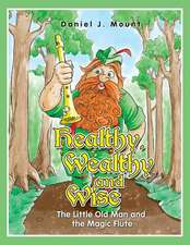 Healthy Wealthy and Wise