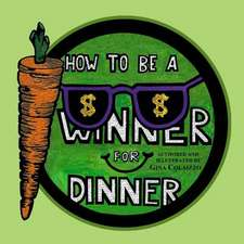 How to Be a Winner for Dinner