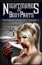 Nightmares and Body Parts Vol. I the Karma Chronicles