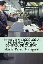 SPSS y La Metodologia Seis SIGMA Para El Control de Calidad