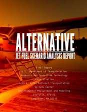 Alternative Jet Fuel Scenario Analysis Report