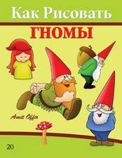 How to Draw Gnomes (Russian Edition)