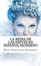 La Reina de Las Nieves En Espanol Moderno