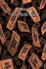 47 Ronin Trivia Quiz Book